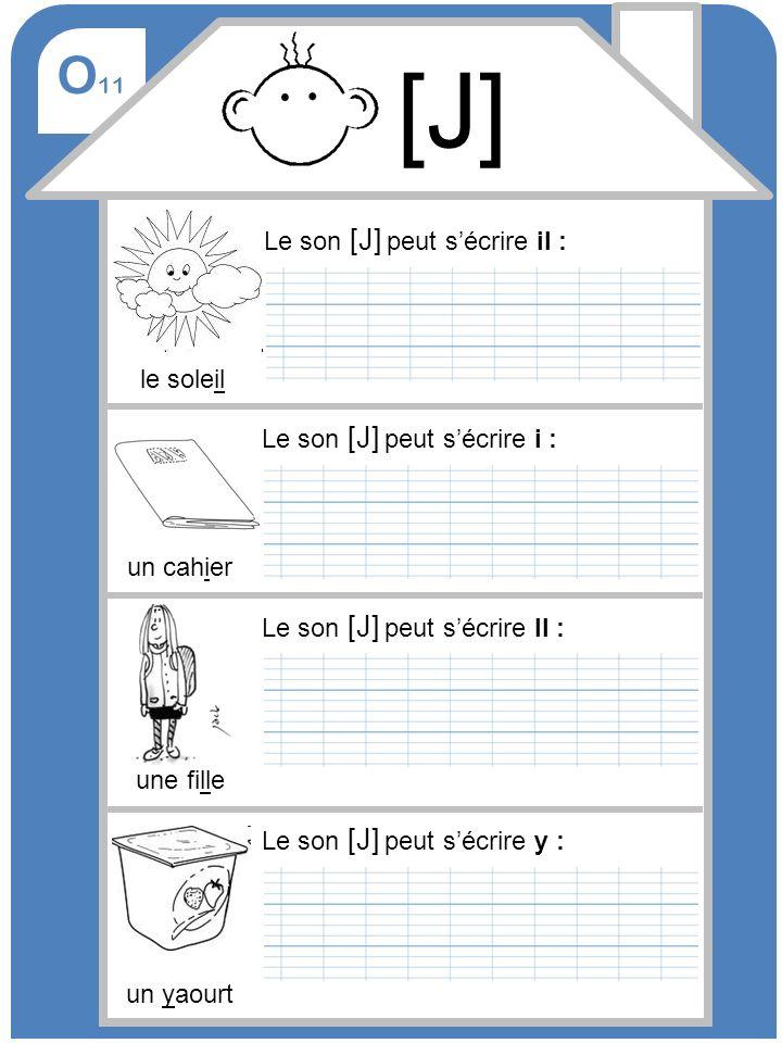 [J] O11 Le son [J] peut s'écrire il : le soleil